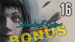 Subliminal Realms: The Masterpiece CE [16] w/YourGibs - BONUS CHAPTER (1/3) Part 16 #HOPA