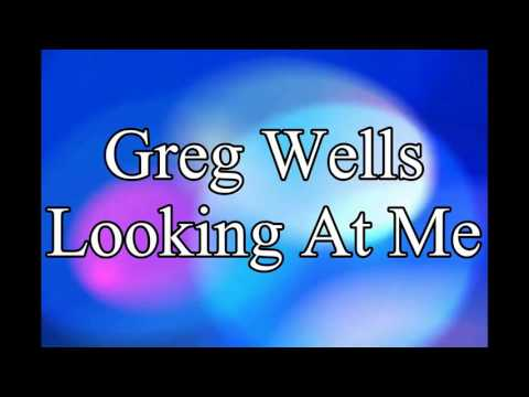 Greg Wells - Looking At Me