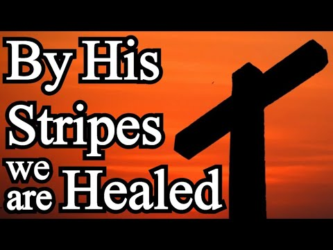 By His Stripes we are Healed / Rich Moore - Praise Worship Song / Lyrics