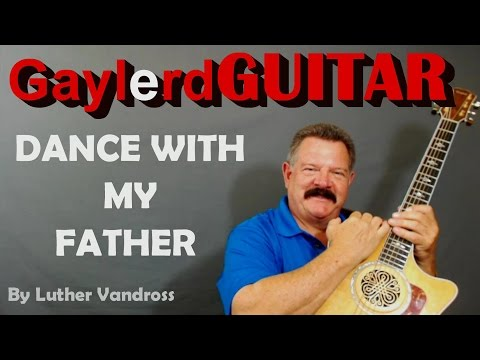 Dance With My Father Guitar Lesson Luther Vandross