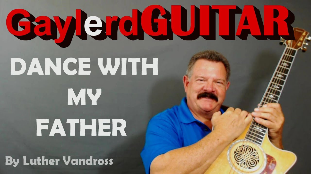 Dance With My Father Guitar Lesson Luther Vandross Youtube