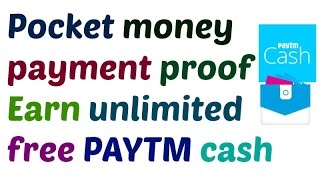 Pocket Money payment Proof Earn Unlimited free paytm Cash easily