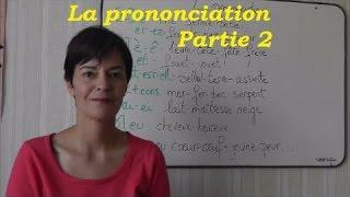 Comment prononcer en français ? 2ème partie