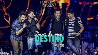 Zé Henrique & Gabriel (Part. Zezé Di Camargo & Luciano) - Dona Do Meu Destino - DVD Histórico