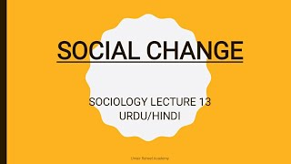 What is Social Change   Definition of Social Change   Sociology Lectures Urdu / Hindi