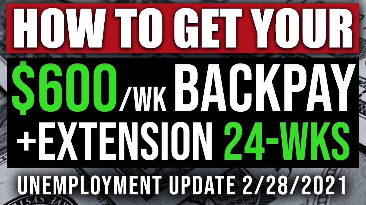 (HOW TO GET $600/WK BACKPAY & 24-WK EXTENSION) UNEMPLOYMENT & STIMULUS CHECK UPDATE 2/28/2021