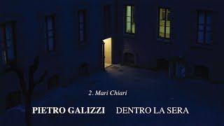 Pietro Galizzi - Mari Chiari - Dentro La Sera