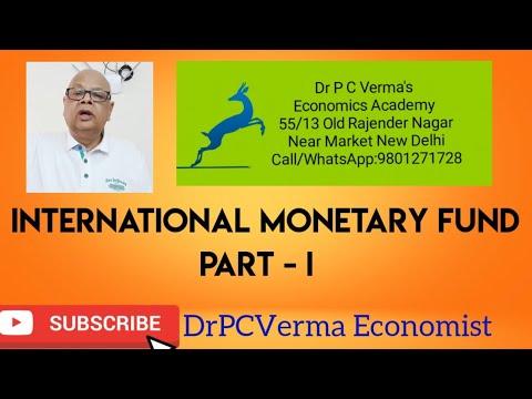 International Monetary Fund Part - I  : DrPCVerma Economist View