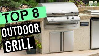 BEST 8: Outdoor Grill 2018