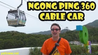 Ngong Ping 360 Cable Car Travel Guide
