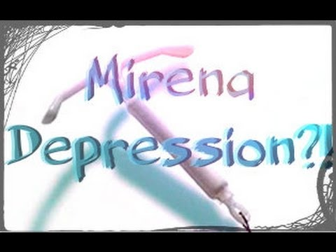 My Mirena issues and Depression