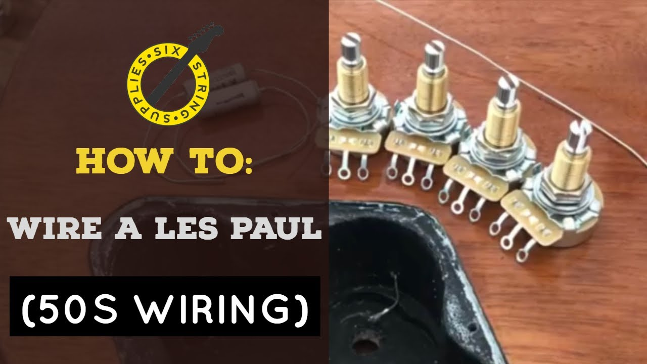 1950s les paul wiring diagram how to les paul 50s wiring youtube  how to les paul 50s wiring youtube