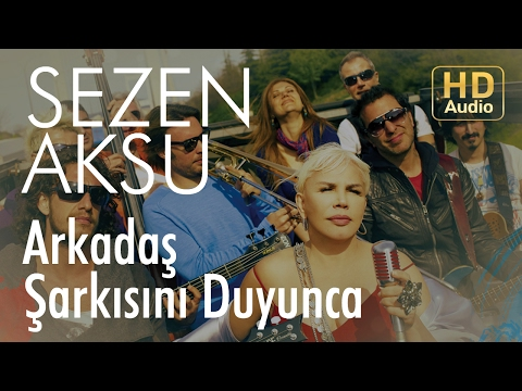 Sezen Aksu - Arkadaş Şarkısını Duyunca (Official Audio)