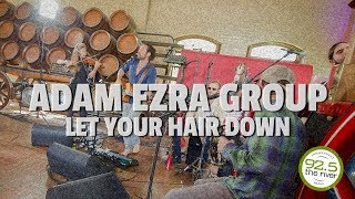 "Adam Ezra Group performs ""Let Your Hair Down"""