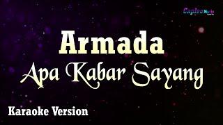 Download lagu Armada - Apa Kabar Sayang (Karaoke Version)