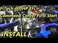 FiTech 400 HP EFI + command fuel center install start up