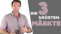 Die 3 GRÖßTEN MÄRKTE im Online Marketing!