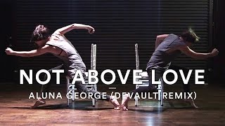 AlunaGeorge - Not Above Love (Devault Remix) | Josh Killacky Choreography | Dance Stories