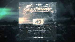 Miss Fortune - A Spark To Believe - OUT NOW iTunes: http://smarturl.it/missfortuneitunes Amazon: http://smarturl.it/MFamazon GooglePlay: ...