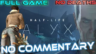 half-Life: ALYX - Full Game Walkthrough 【Max Settings】