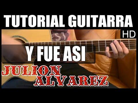 Como tocar - Y fue asi (asi fue) de Julion Alvarez - Tutorial Guitarra (HD)