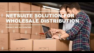 NetSuite Solution for Wholesale Distribution Finance and Accounting | Sikich LLP