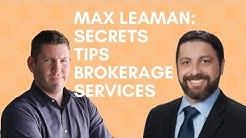 Max Leaman Shares His Brokerage Secrets