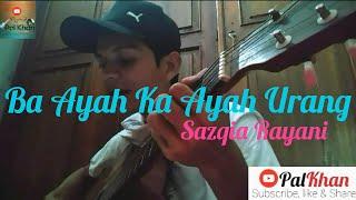 Download lagu BA AYAH KA AYAH URANG SAZQIA RAYANI PAL KHAN COVER LAGU MINANG TERBARU 11 MP3