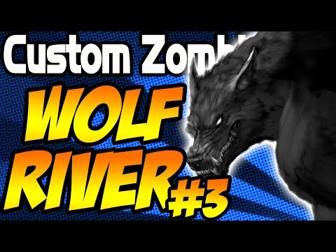 """FUEL!! Custom Zombies """"WOLF RIVER"""" Part 3 (Call of Duty Zombies)"""