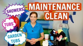 How to Do a Maintenance Clean on Showers - Tubs - Garden Tubs