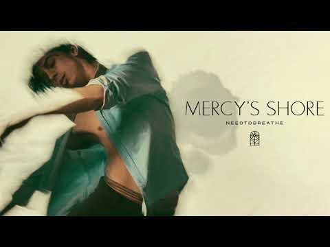 NEEDTOBREATHE – Mercy's Shore