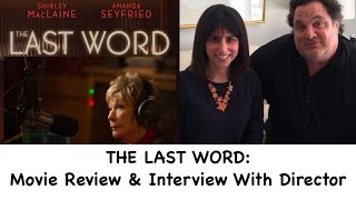 THE LAST WORD - Official Movie Review w/Mark Pellington (director)//Shirley MacLaine Amanda Seyfried