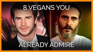 8 Vegans You Already Admire