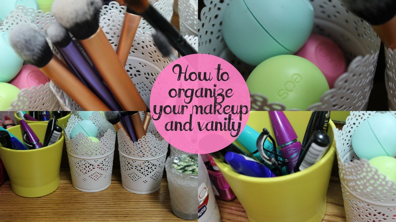 How To Organize Your Vanity & Makeup! - YouTube