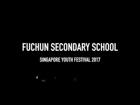 Fuchun Secondary School | Singapore Youth Festival 2017