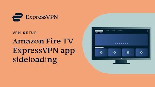 Amazon Fire TV ExpressVPN app sideloading tutorial