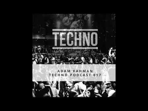 Techno Podcast 017 - Adam Rahman (Dubai, United Arab Emirates)