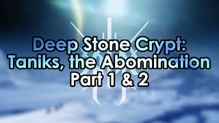 Destiny 2: Taniks, the Abomination Guide (Part 1 and 2) - Deep Stone Crypt Raid