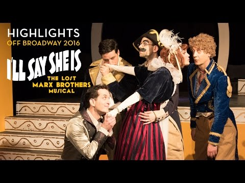 Highlights from I'LL SAY SHE IS: The Lost Marx Brothers Musical (Off Broadway 2016)