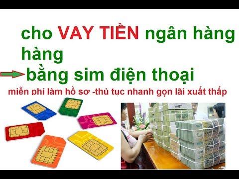 Cho Vay Tiền Ngân Hàng Bằng Sim Viettel/vay Tiền Bằng Sim điện Thoại Thủ Tục đơn Giản