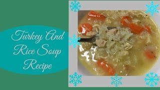 Turkey And Rice Soup Recipe