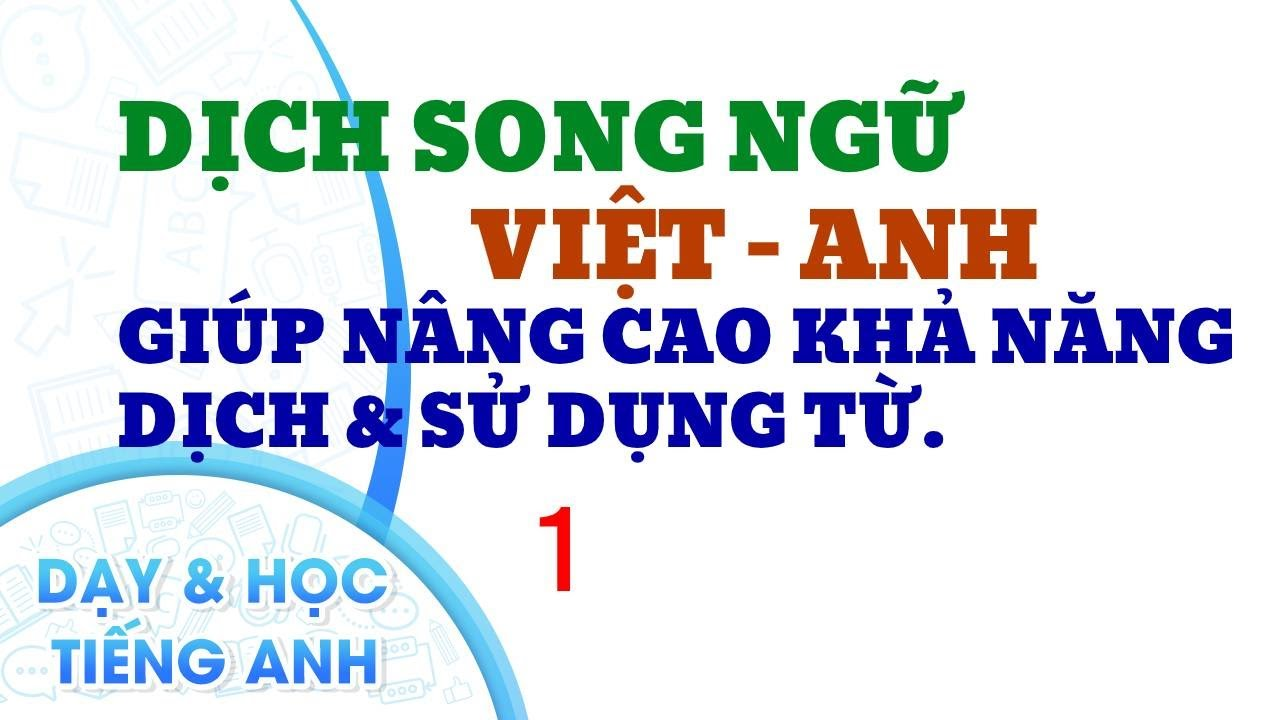 Nghe & Dịch Song Ngữ Việt-Anh 1. ( Elementary level)