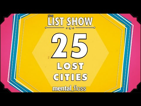 25 Lost Cities - mental_floss on YouTube - List Show (318)