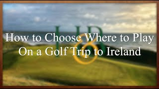 How to Choose Where to Play Golf in Ireland