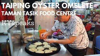 KY eats Taiping Oyster Omelete at Taman Tasik Food Court Taiping