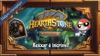 REXXAR É INCRÍVEL! [TAVERNA HEARTHSTONE - MONTAGEM DE DECKS!]