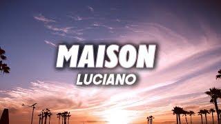 LUCIANO - MAISON (Lyrics)