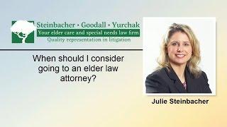 When Should I Go to an Elder Law Attorney? | Williamsport PA | Steinbacher, Goodall & Yurchak