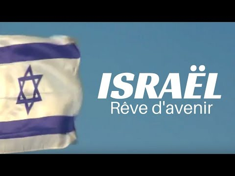 Israël, rêve d'avenir - Documentaire voyage