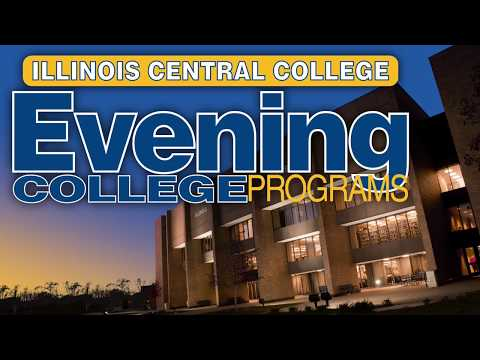 Evening Programs at Illinois Central College